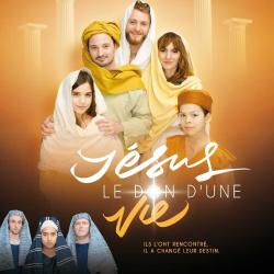 """Comédie musicale """"Jésus, le don d'une vie"""""""